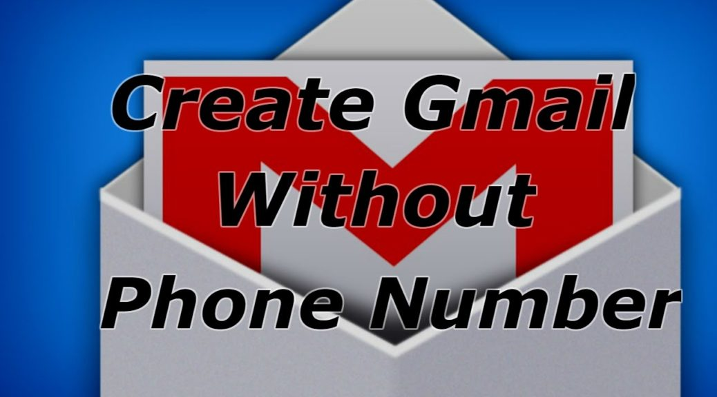 Gmail Account Without Phone Number